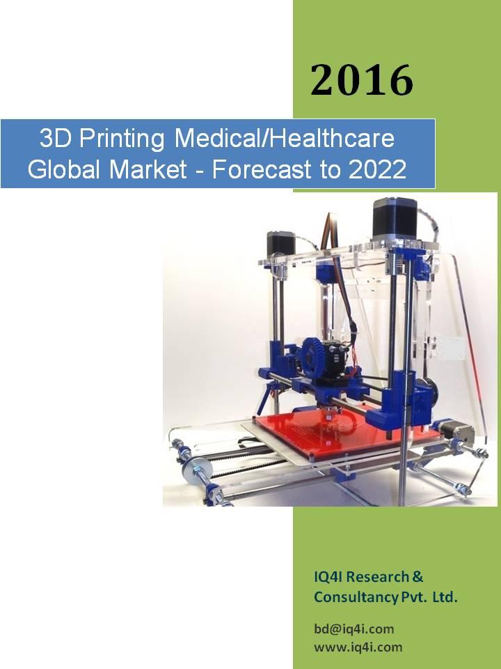 3D Printing Medical/Healthcare Global Market - Forecast To 2022